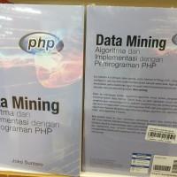 Data Mining Algoritma Dan Implementasi Dengan Pemrograman PHP Joko Su