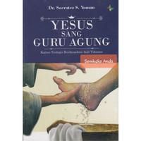 Yesus Sang Guru Agung. Injil Yohanes. Socratez S Yoman