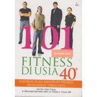 Buku 101 Fitness Di Usia 40+. Ade Rai. Halim Tsiang.