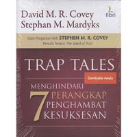 Trap Tales. Menghindari 7 Perangkap Penghambat Kesuksesan. David Covey