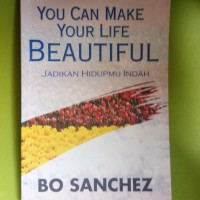 You can make your life beautiful - Bo Sanchez