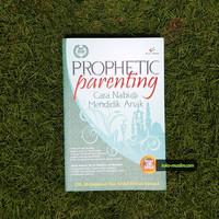 Buku Prophetic Parenting Cara Nabi Mendidik Anak