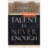 Talent Is Never Enough. John C Maxwell.