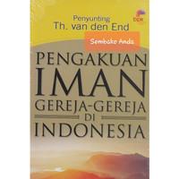 Pengakuan Iman Gereja-Gereja di Indonesia. Th van den End.