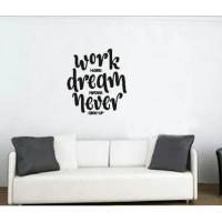 Stiker Oracal Rumah Kantor Restauran Tulisan Work Dream