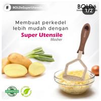 BOLDE Super Utensil Masher Potato - Pelumat / Penghalus Kentang