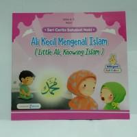 Buku Cerita Sahabat Nabi - Ali Kecil Mengenal Islam