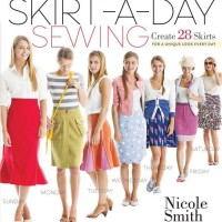 Skirt-a-Day Sewing: Create 28 Skirts for a Unique Look Every.. [eBook]