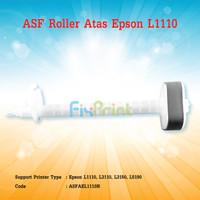 ASF Roller Atas Epson L1110 L3110 L3150 L5190 Penarik Kertas Printer