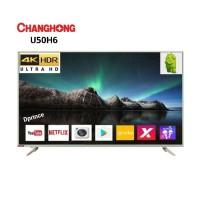 CHANGHONG LED TV UHD 4K U50H6 SMART TV