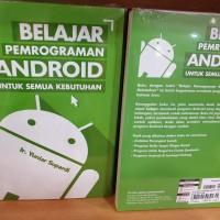 Belajar Pemrograman Android Untuk Semua Kebutuhan Ir. Yuniar Supardi