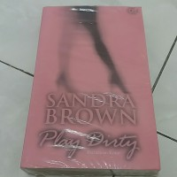 Novel Play Dirty (Permainan Kotor) - Sandra Brown