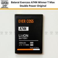 Baterai Evercoss A74N Winner T Max Double Power Original Batrai Batre