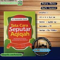 Tata Cara Seputar Aqiqah - AS SALAM PUBLISHING - Karmedia