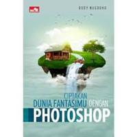 Ciptakan Dunia Fantasimu dengan Photoshop