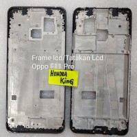 Frame lcd oppo F11 pro / Tatakan lcd Oppo F11 pro