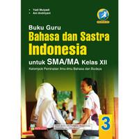 BUKU GURU BAHASA DAN SASTRA INDONESIA UNTUK SMA/MA KELAS XII PEMINATAN