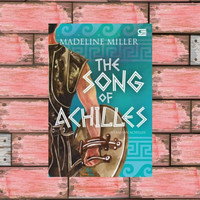 Nyanyian Achilles (The Song of Achilles) - Madeline Miller