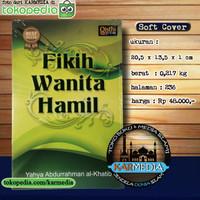 Fikih Wanita Hamil - Qisthi Press Yahya Abdurrahman al Khatib Karmedia