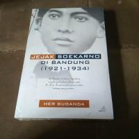 jejak seokarno di Bandung 1921-1934