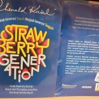 Buku Strawberry Generation Rhenald kasali Mengubah generasi rapuh menj