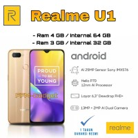Realme U1 Ram 3GB Internal 32GB dan Ram 4GB - 64GB