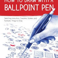 How to Draw with a Ballpoint Pen: Sketching Instruction, Creativity..