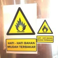 SIGN STIKER K3 SAFETY HATI2 BAHAN MUDAH TERBAKAR 20 X 30CM