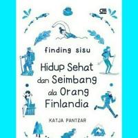 Finding Sisu : Hidup Sehat Dan Seimbang Ala Orang Finlandia