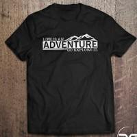 Kaos Baju Tshirt ADVENTURE LIFE