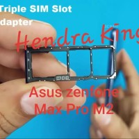 simtray asus zenfone Max Pro M2 / slot sim Asus Zenfone Max Pro M2