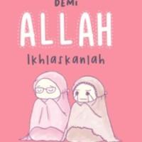 BUKU ISLAM MURAH DEMI ALLAH IKHLASKANLAH