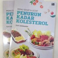 Menu Sehat & Lezat Penurun Kadar Kolesterol By: Tuti Soenardi