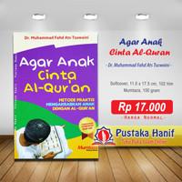 Buku Agar Anak Cinta Al-Qur'an Metode Praktis Mengakrabkan Anak