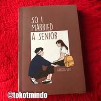 Novel SO I MARRIED A SENIOR (Arista Vee)