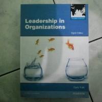 LEADERSHIP IN ORGANIZATIONS 8TH EIGHTH EDITION GARY YUKL 8