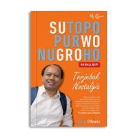 Sutopo Purwo Nugroho - Terjebak Nostalgia