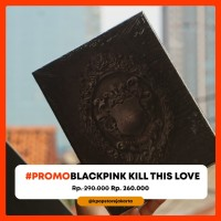 [READY STOCK] BLACKPINK: Kill This Love
