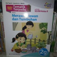Buku Teks Tematik Terpadu 2G SD/MI Kelas II Merawat Hewan & Tumbuhan