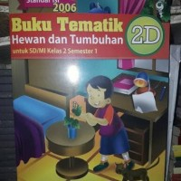 Buku Tematik 2D Hewan dan Tumbuhan SD/MI Kelas II KTSP 2006