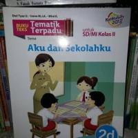 Buku Teks Tematik Terpadu 2D SD/MI Kelas II Aku dan Sekolahku Kur 2013