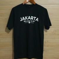 Kaos/Baju/Tshirt DISTRO JAKARTA BELONGS TO ME