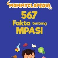 Mommyclopedia 567 Fakta Tentang MPASI By: dr. Meta Hanindita, Sp.A