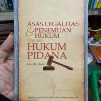 ASAS LEGALITAS DAN PENEMUAN HUKUM DALAM HUKUM PIDANA