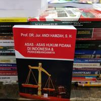 ASAS-ASAS HUKUM PIDANA DI INDONESIA DAN PERKEMBANGANYA
