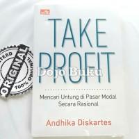 Take Profit: Mencari Untung di Pasar Modal Secara RasionalAndhika Disk