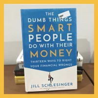 Buku Import The Dumb Things Smart People Do with Their Money -Hardback
