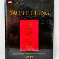 Buku Tao Te Ching - Jalan Menuju Kebajikan dan Kekuasaan
