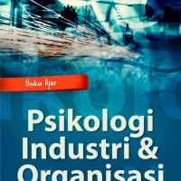 Buku Ajar Psikologi Industri dan Organisasi BUKU ORIGINAL