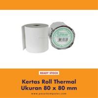 Kertas Roll Thermal ukuran 80 x 80 mm